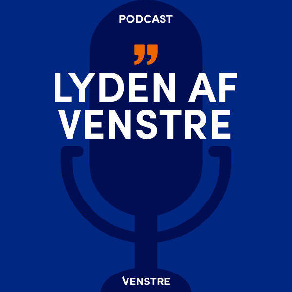 Her kan du lytte til Venstres podcast om politiske og organisatoriske emner.