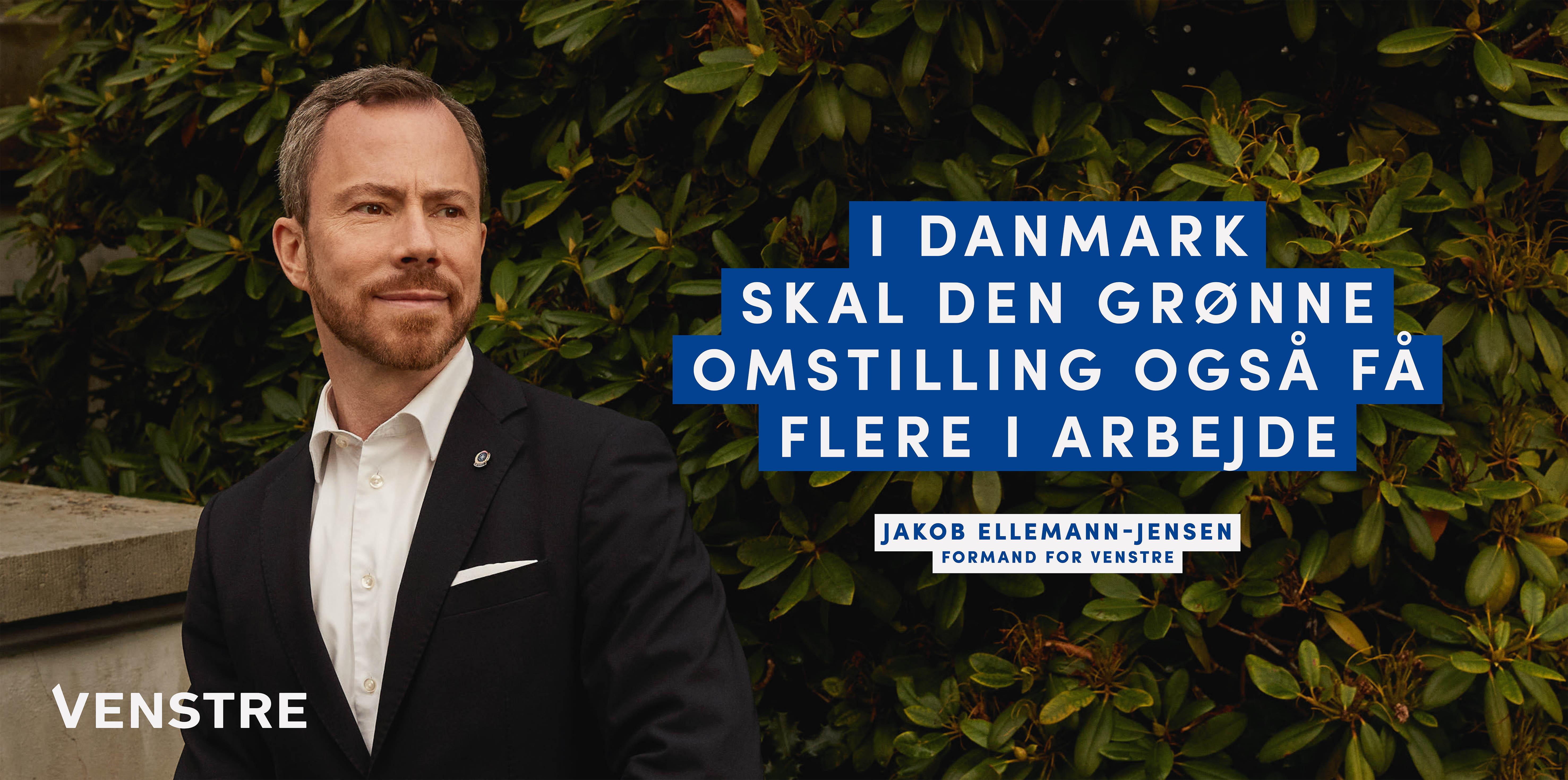 Vi skal investere i grøn omstilling, mener Jakob Ellemann-Jensen.